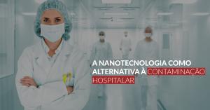La nanotecnología como una alternativa a la infección hospitalaria