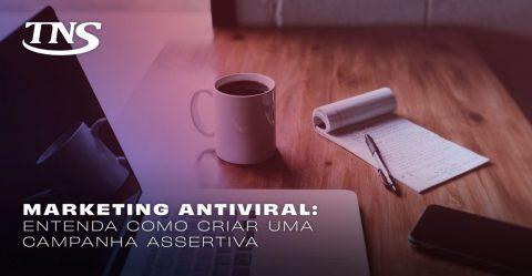 Marketing antiviral: entienda cómo crear una campaña asertiva